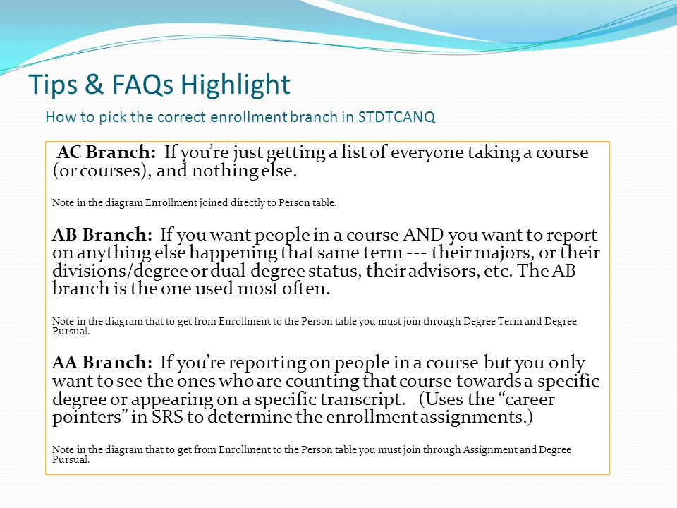 Tips & FAQs Highlight AC Branch: If you're just getting a list of everyone taking a course (or courses), and nothing else.