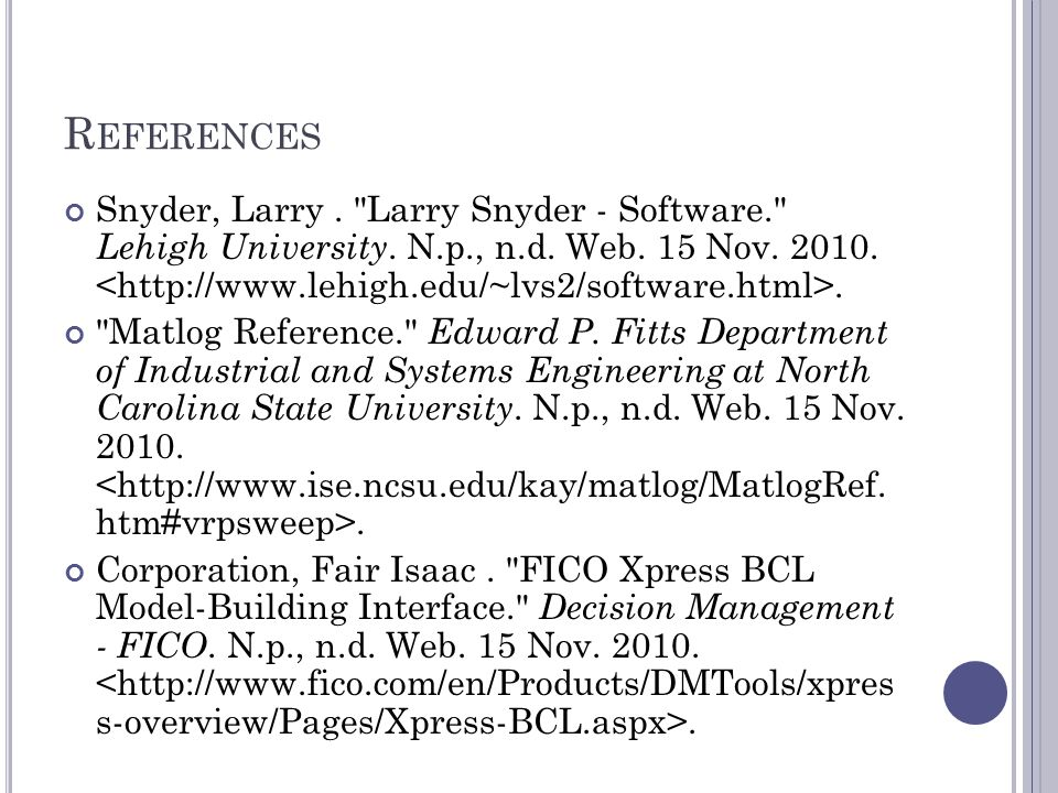 R EFERENCES Snyder, Larry. Larry Snyder - Software. Lehigh University.