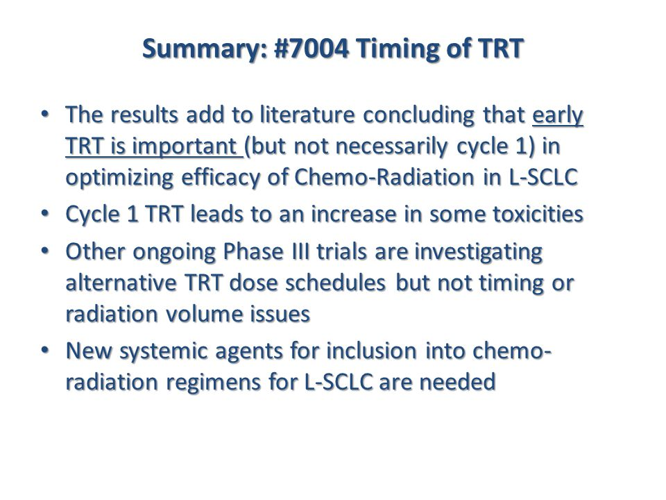 Summary: #7004 Timing of TRT The results add to literature concluding that early TRT is important (but not necessarily cycle 1) in optimizing efficacy