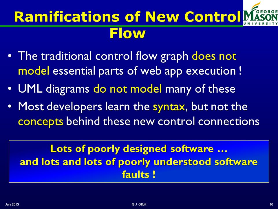 Ramifications of New Control Flow The traditional control flow graph does not model essential parts of web app execution !The traditional control flow