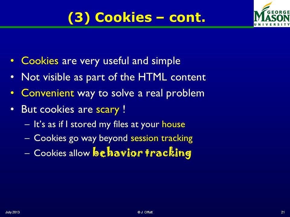 July 2013© J Offutt21 (3) Cookies – cont.