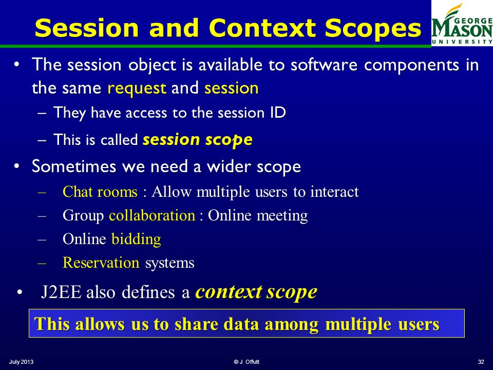Session and Context Scopes The session object is available to software components in the same request and sessionThe session object is available to so