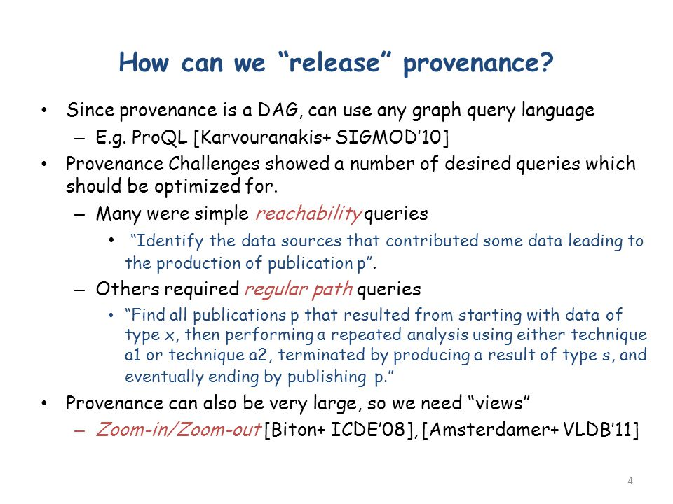 How can we release provenance. Since provenance is a DAG, can use any graph query language – E.g.