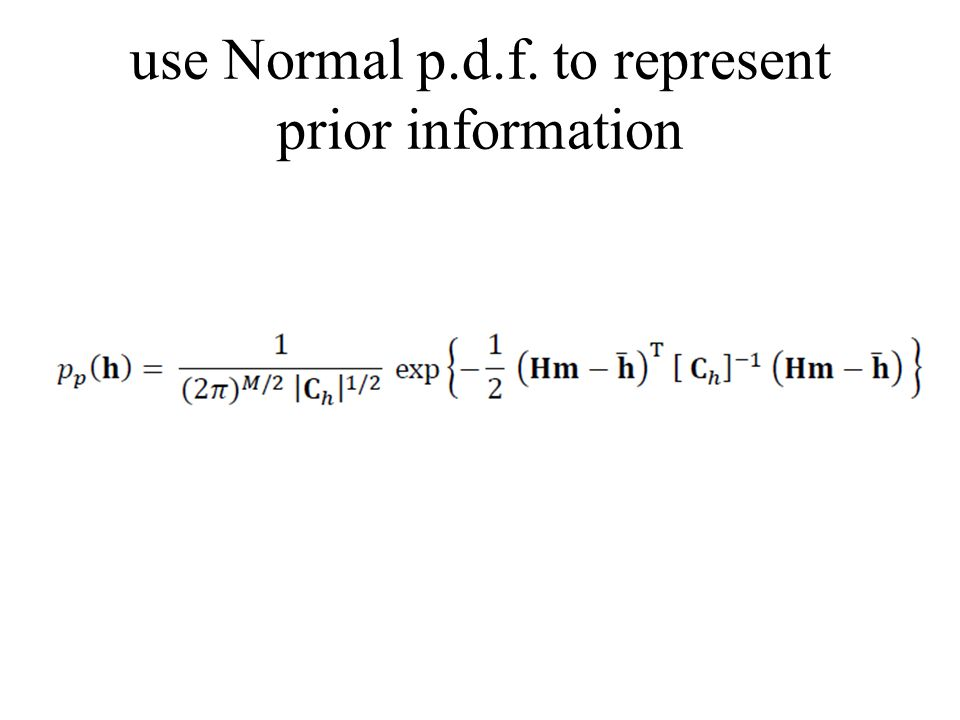 use Normal p.d.f. to represent prior information
