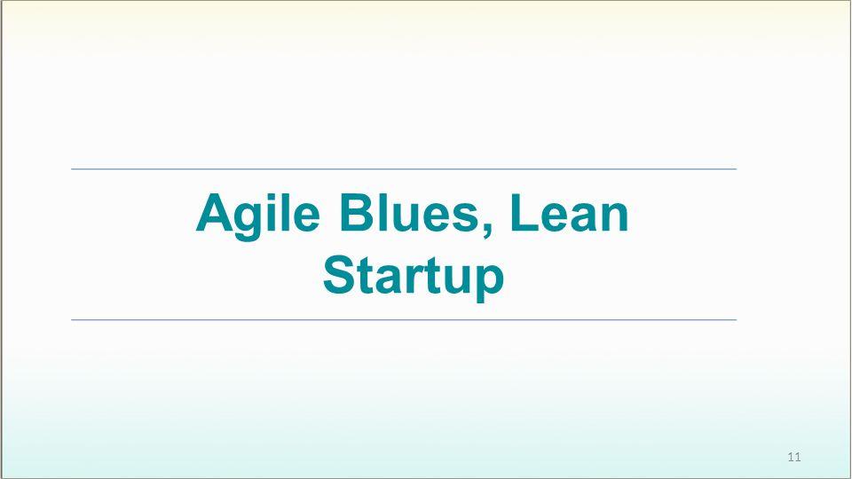Agile Blues, Lean Startup 11