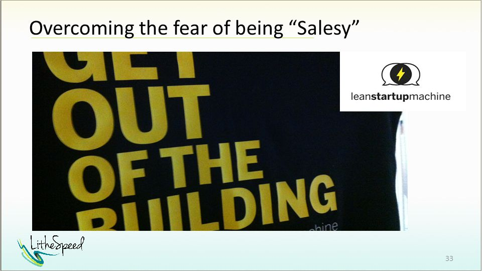 Overcoming the fear of being Salesy 33