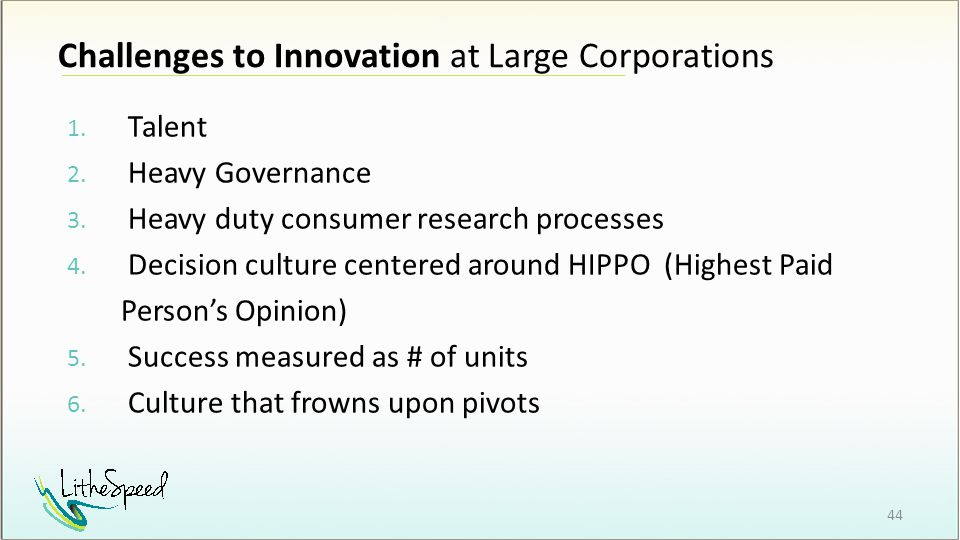 Challenges to Innovation at Large Corporations 1. Talent 2.