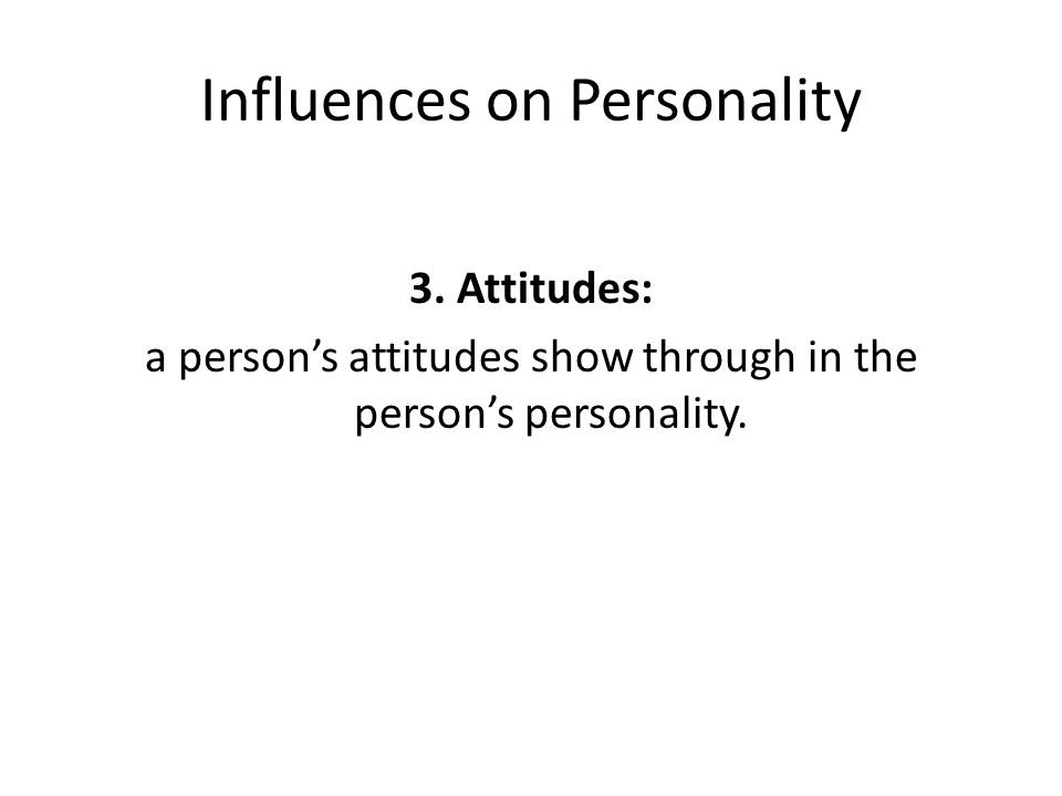 Influences on Personality 3.