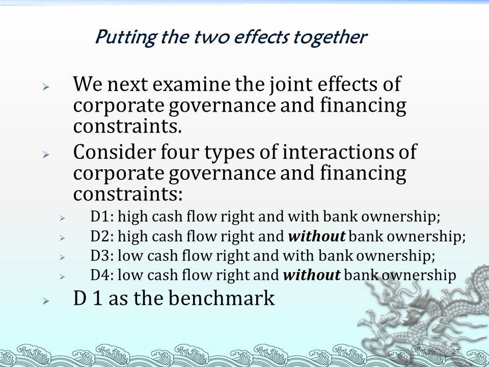 27 Putting the two effects together  We next examine the joint effects of corporate governance and financing constraints.  Consider four types of in
