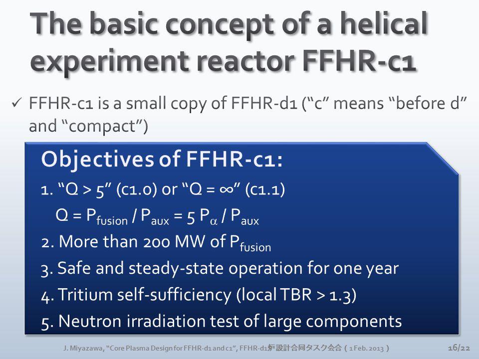 """J. Miyazawa, """"Core Plasma Design for FFHR-d1 and c1"""", FFHR-d1 炉設計合同タスク会合( 1 Feb. 2013 ) 16/22"""