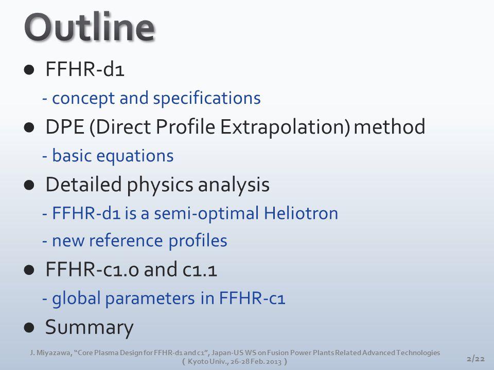 "J. Miyazawa, ""Core Plasma Design for FFHR-d1 and c1"", Japan-US WS on Fusion Power Plants Related Advanced Technologies ( Kyoto Univ., 26-28 Feb. 2013"