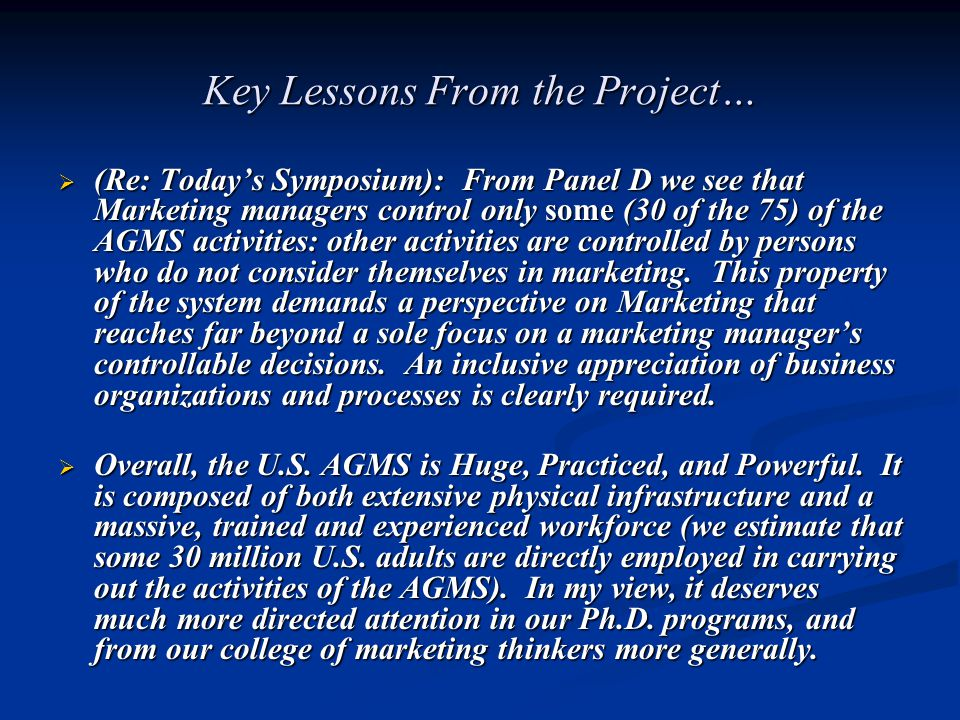 Key Lessons From the Project…  (Re: Today's Symposium): From Panel D we see that Marketing managers control only some (30 of the 75) of the AGMS acti