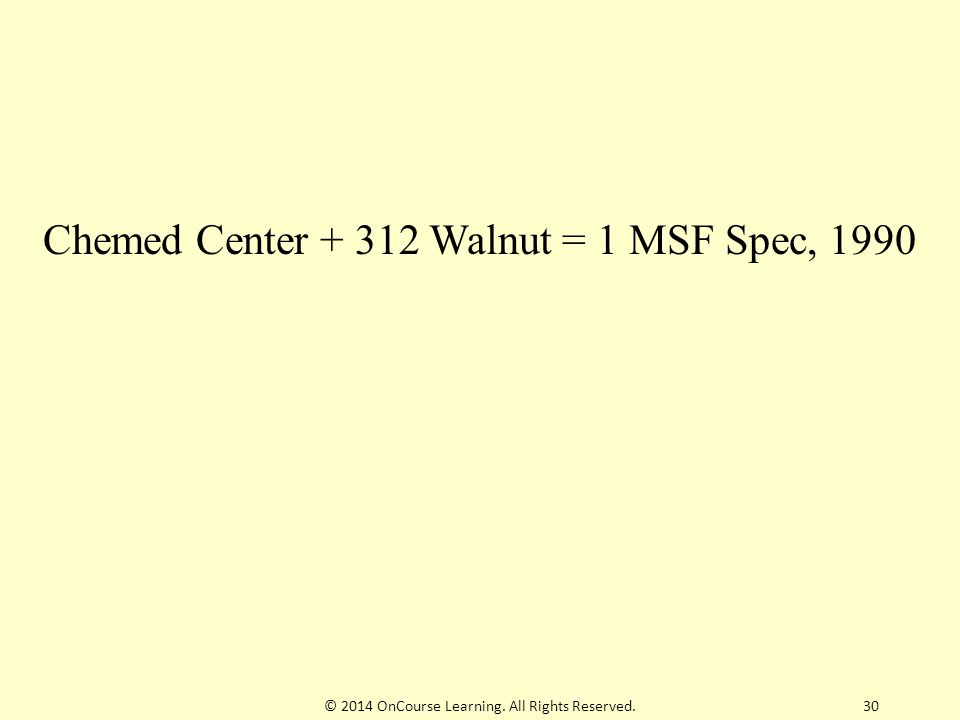 Chemed Center + 312 Walnut = 1 MSF Spec, 1990 30© 2014 OnCourse Learning. All Rights Reserved.