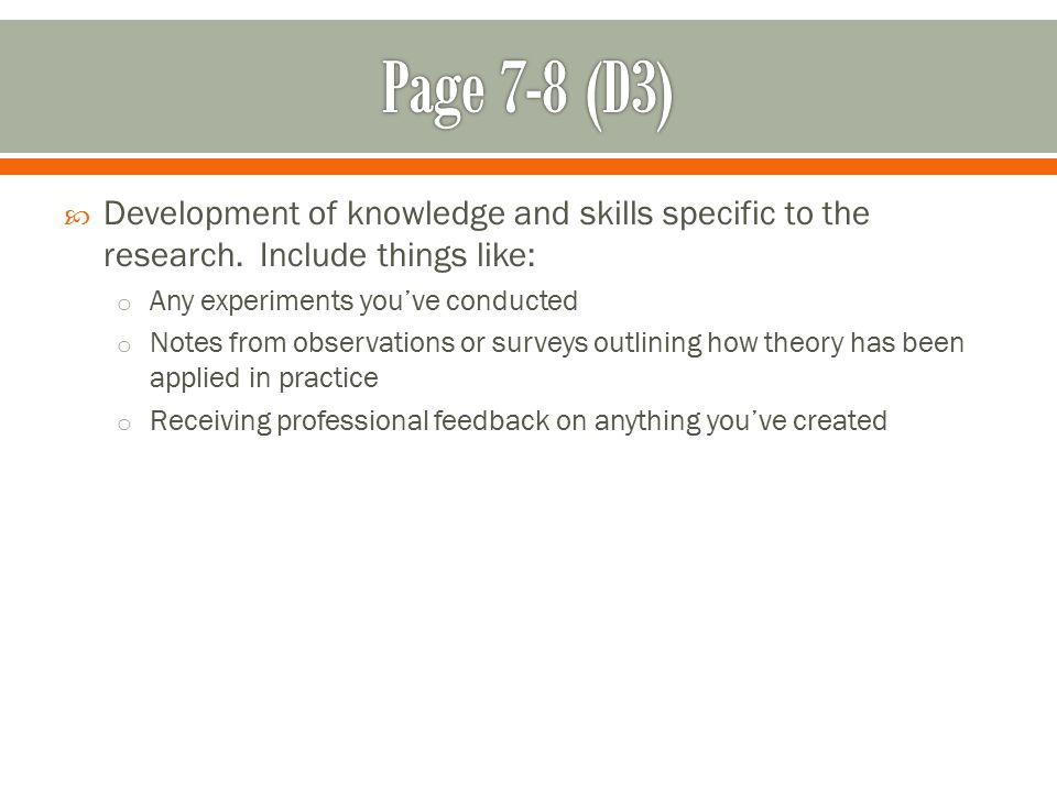  Development of knowledge and skills specific to the research.