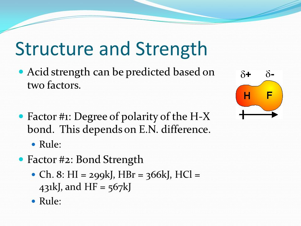 Structure and Strength Acid strength can be predicted based on two factors.