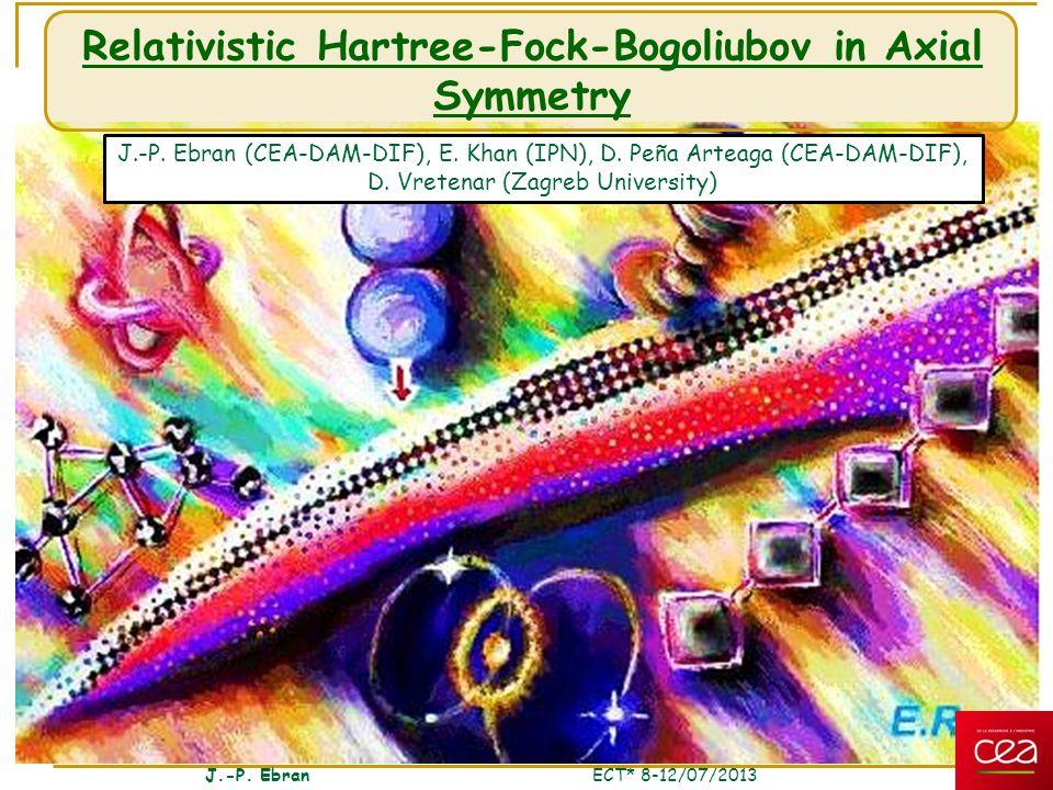 Relativistic Hartree-Fock-Bogoliubov in Axial Symmetry J.-P.