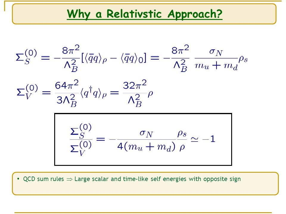 Why a Relativstic Approach.
