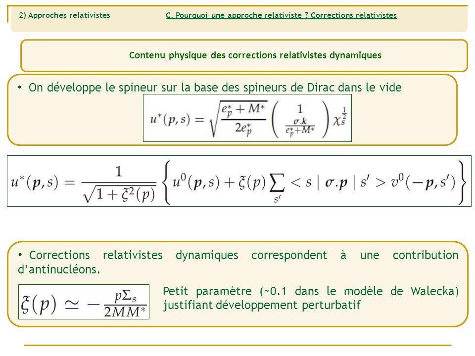 Contenu physique des corrections relativistes dynamiques 2) Approches relativistes C.