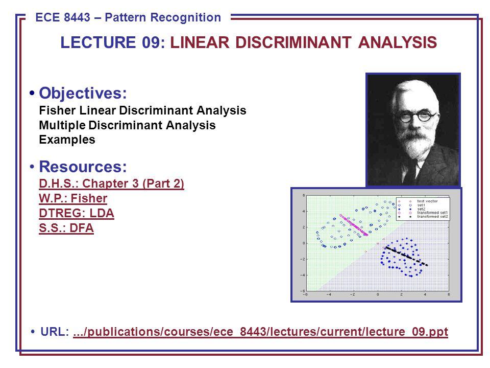 ECE 8443 – Pattern Recognition URL:.../publications/courses/ece_8443/lectures/current/lecture_09.ppt.../publications/courses/ece_8443/lectures/current