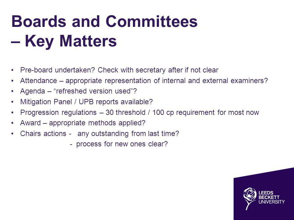 Boards and Committees – Key Matters Pre-board undertaken? Check with secretary after if not clear Attendance – appropriate representation of internal