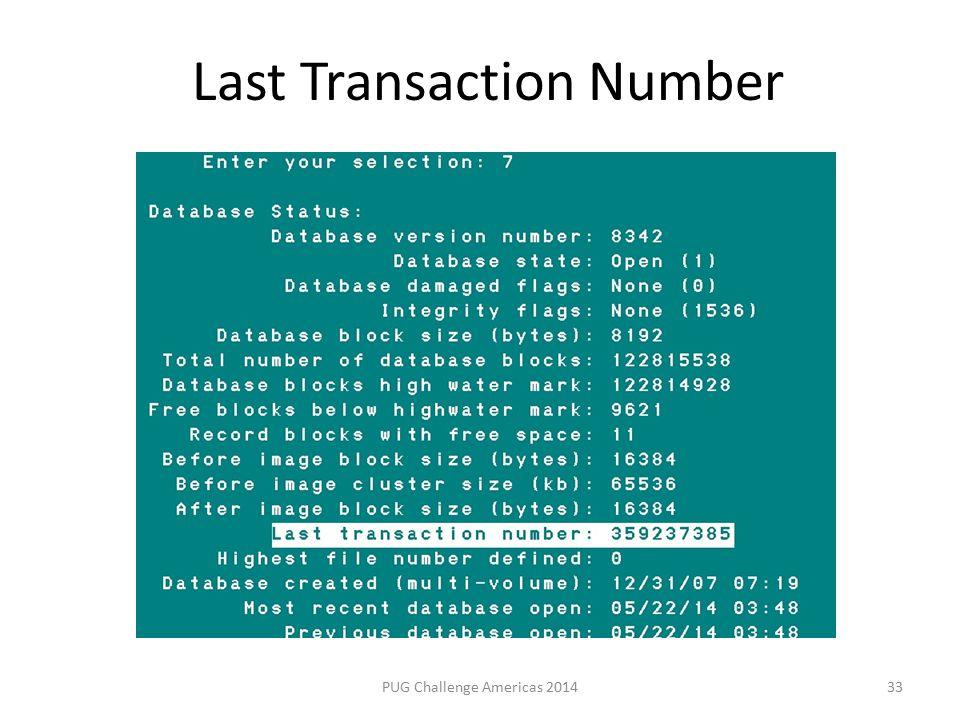 PUG Challenge Americas 201433 Last Transaction Number