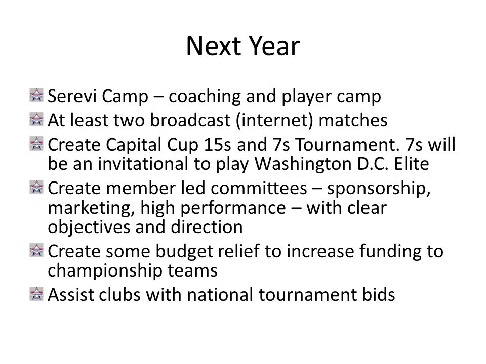 Next Year Serevi Camp – coaching and player camp At least two broadcast (internet) matches Create Capital Cup 15s and 7s Tournament.