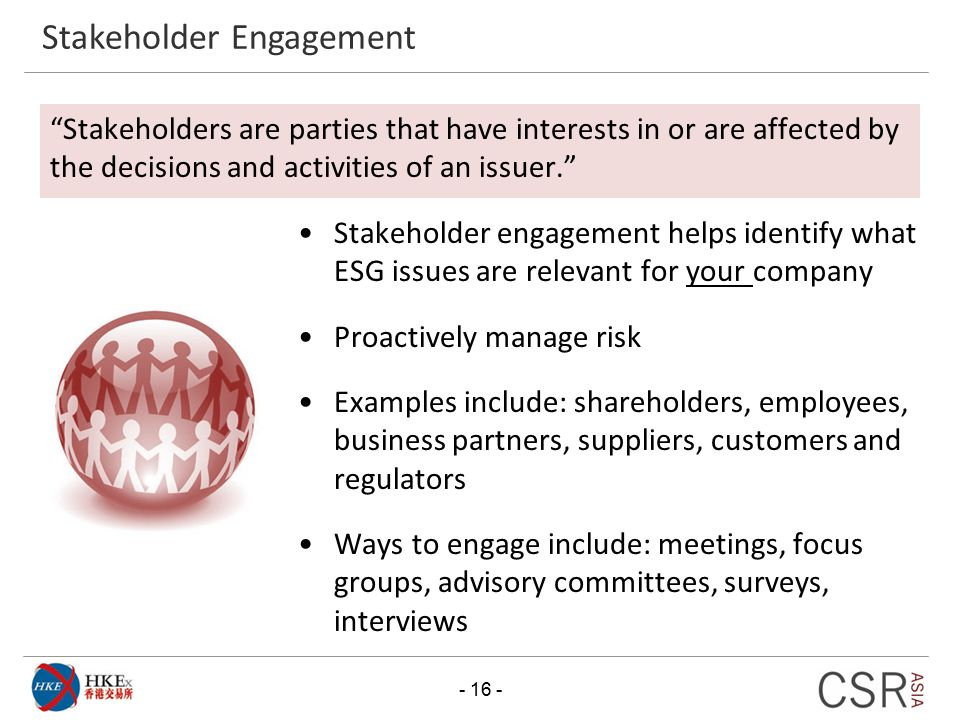 """""""Stakeholders are parties that have interests in or are affected by the decisions and activities of an issuer."""" Stakeholder engagement helps identify"""