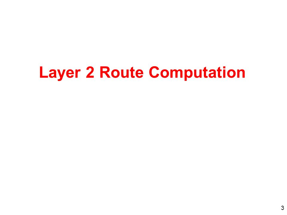 Layer 2 Route Computation 3