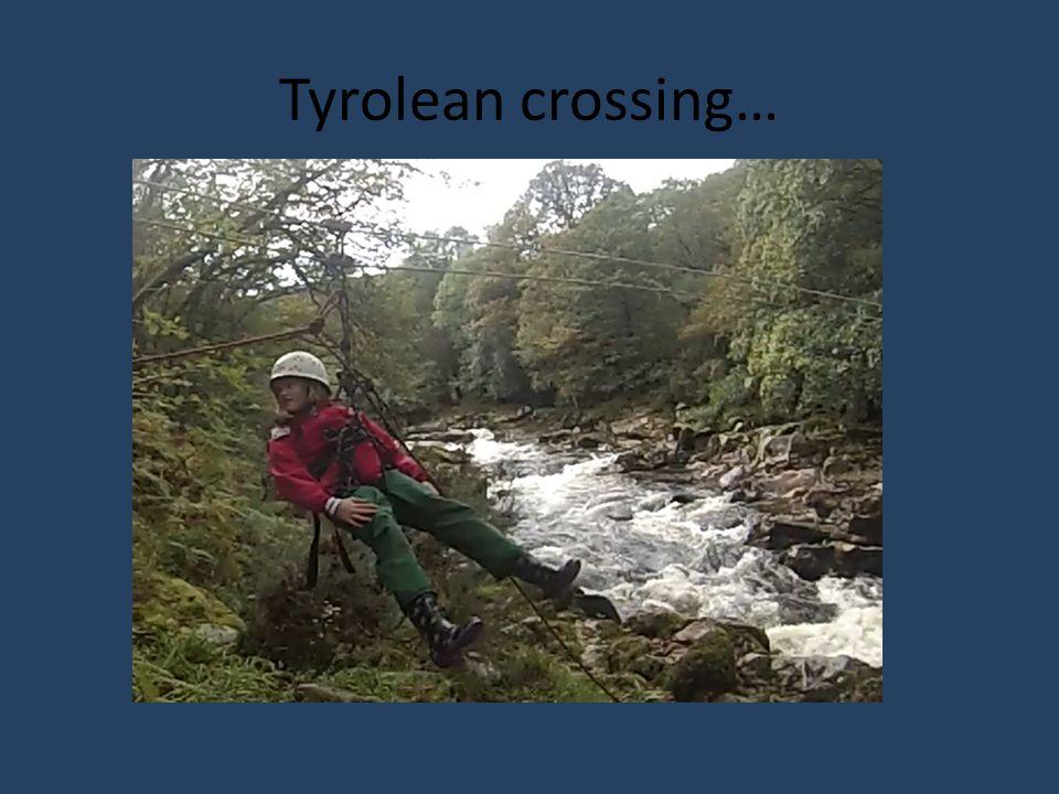 Tyrolean crossing…