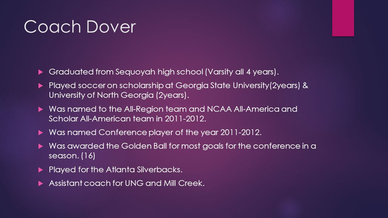 Coach Dover  Graduated from Sequoyah high school (Varsity all 4 years).