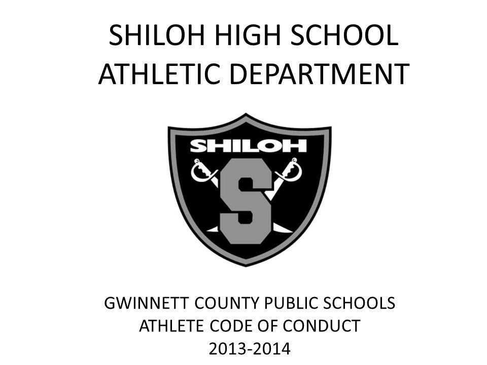 SHILOH HIGH SCHOOL ATHLETIC DEPARTMENT GWINNETT COUNTY PUBLIC SCHOOLS ATHLETE CODE OF CONDUCT 2013-2014
