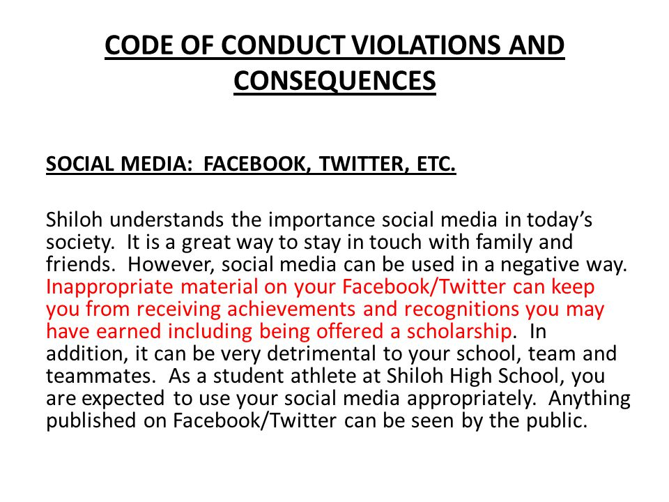 CODE OF CONDUCT VIOLATIONS AND CONSEQUENCES SOCIAL MEDIA: FACEBOOK, TWITTER, ETC. Shiloh understands the importance social media in today's society. I