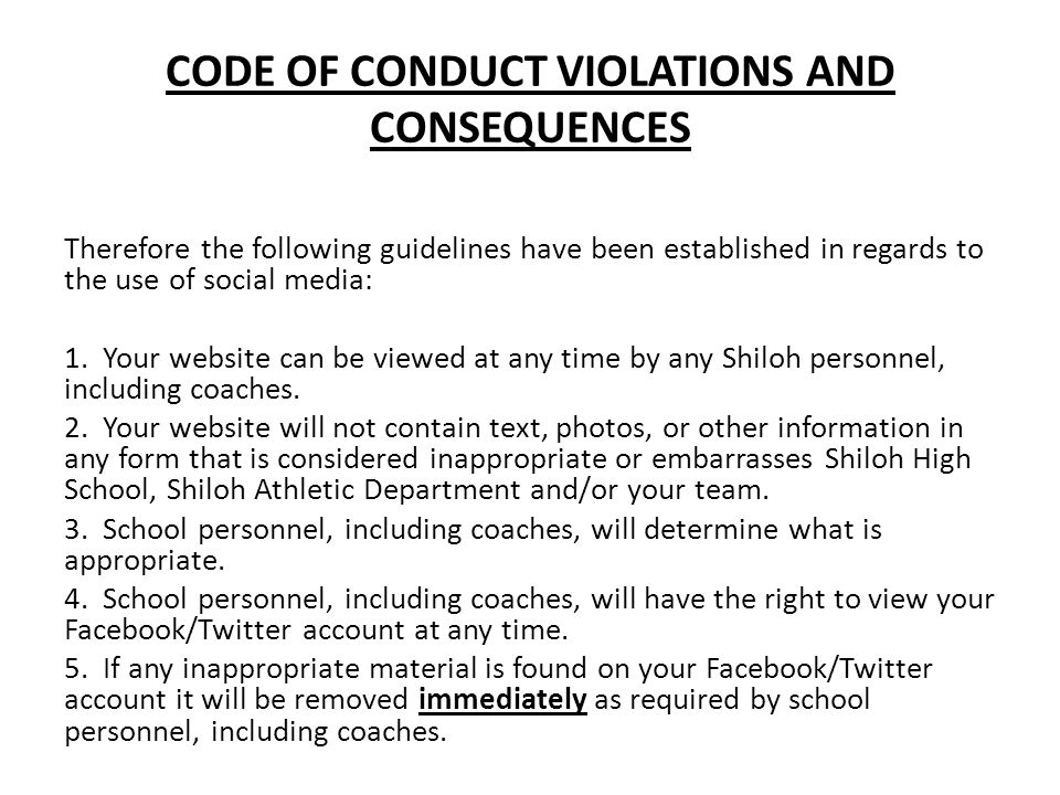 CODE OF CONDUCT VIOLATIONS AND CONSEQUENCES Therefore the following guidelines have been established in regards to the use of social media: 1. Your we