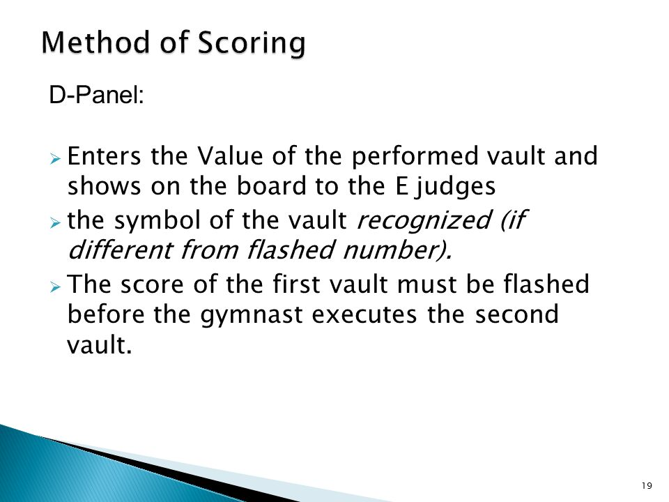 D-Panel:  Enters the Value of the performed vault and shows on the board to the E judges  the symbol of the vault recognized (if different from flashed number).