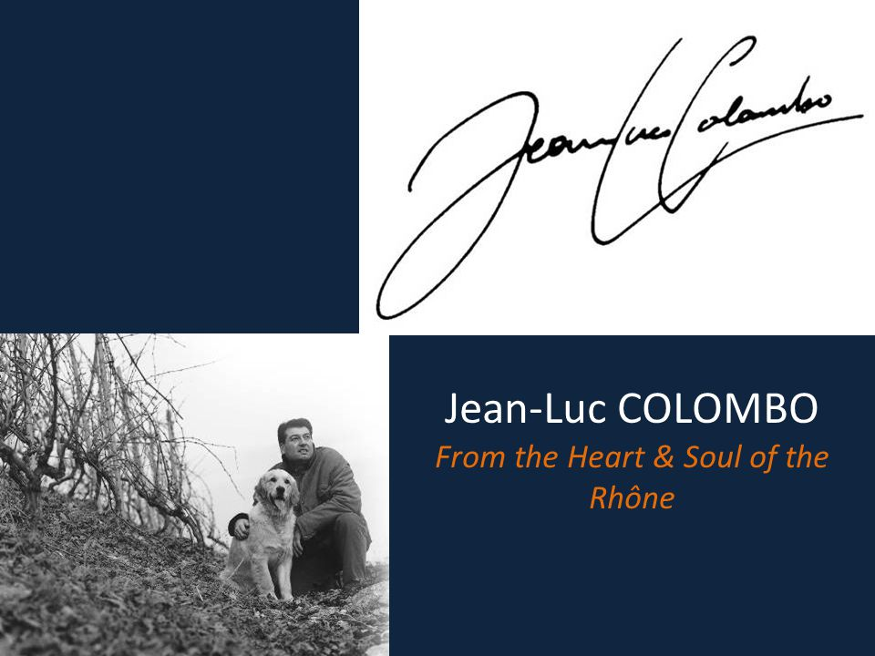 Jean-Luc COLOMBO From the Heart & Soul of the Rhône