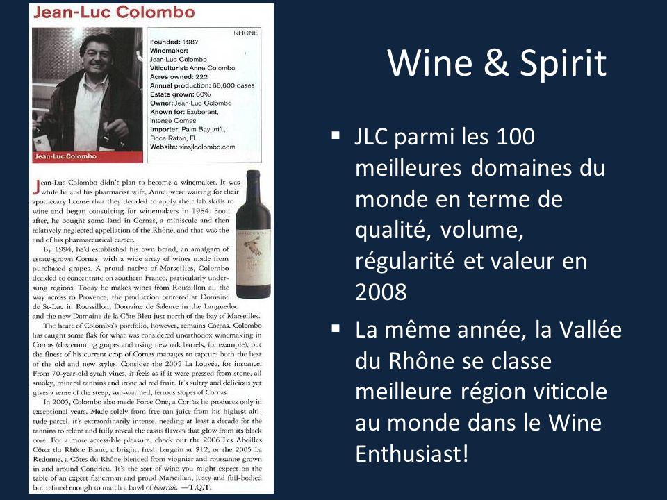 Wine & Spirit  JLC parmi les 100 meilleures domaines du monde en terme de qualité, volume, régularité et valeur en 2008  La même année, la Vallée du Rhône se classe meilleure région viticole au monde dans le Wine Enthusiast!