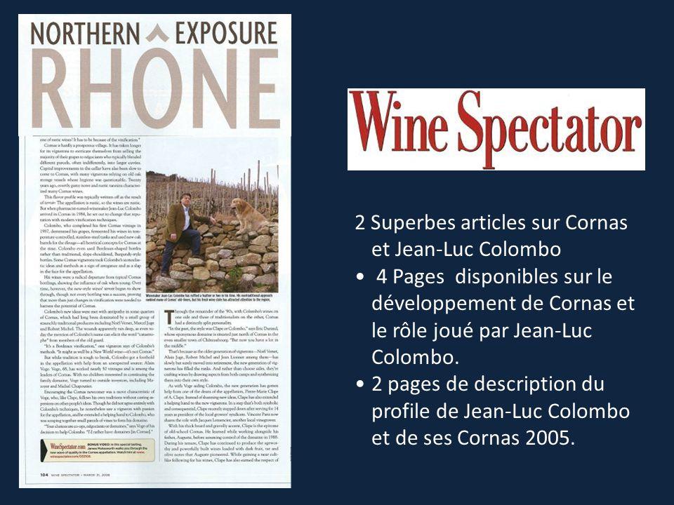 2 Superbes articles sur Cornas et Jean-Luc Colombo 4 Pages disponibles sur le développement de Cornas et le rôle joué par Jean-Luc Colombo.