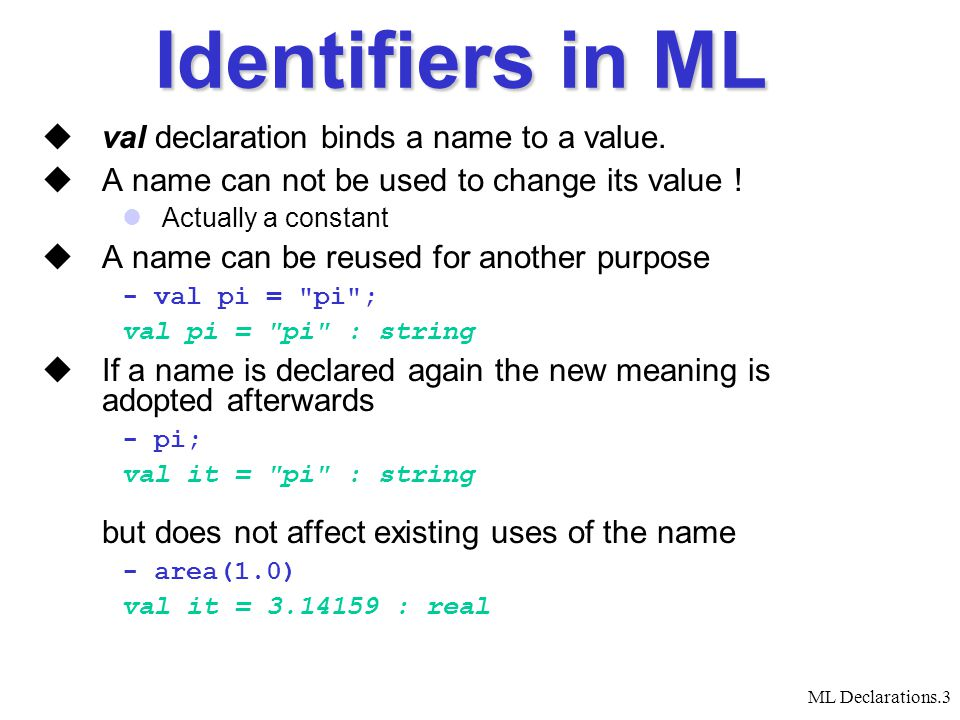 ML Declarations.4 Is permanence of names a good feature.