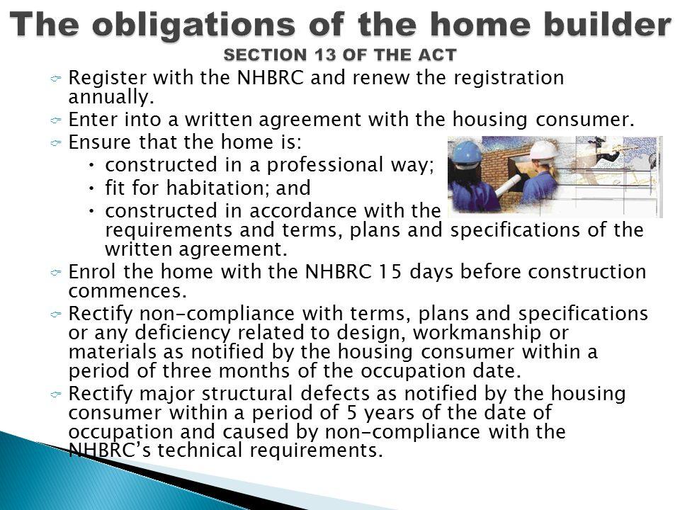  APPLICABLE REGISTRATION FEES  Application fee :R 750-00  Home building manuals:R 100-00  Annual renewal fee:R 600-00  TOTAL REG. FEE:R 1450-00 