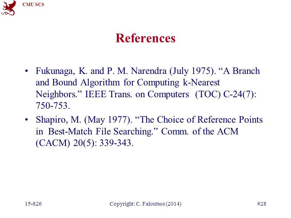 CMU SCS 15-826Copyright: C. Faloutsos (2014)#28 References Fukunaga, K.