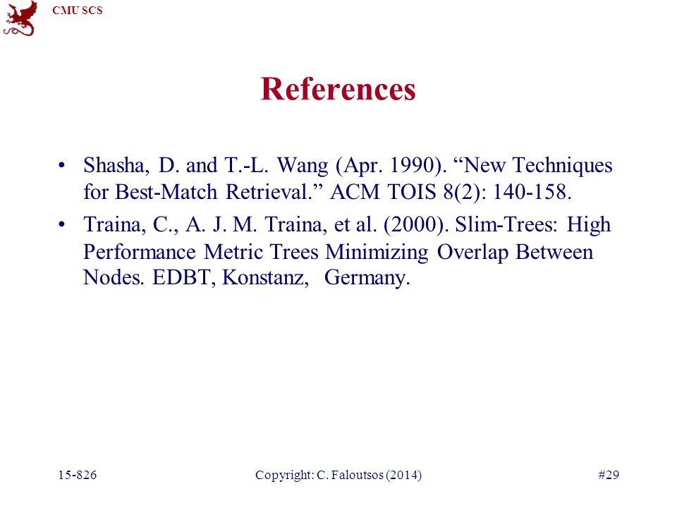 CMU SCS 15-826Copyright: C. Faloutsos (2014)#29 References Shasha, D.