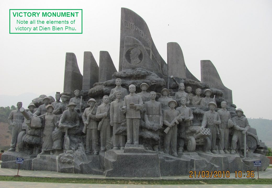 THIS SLIDE AND PRESENTATION WAS PREPARED BY DAVE SABBEN WHO RETAINS COPYRIGHT © ON CREATIVE CONTENT VICTORY MONUMENT Note all the elements of victory at Dien Bien Phu.