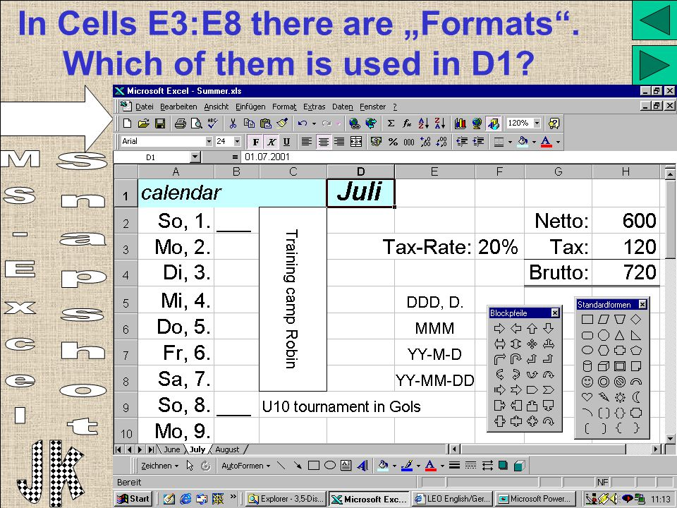 "In Cells E3:E8 there are ""Formats"". Which of them is used in D1?"
