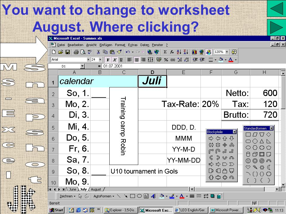 You want to change to worksheet August. Where clicking?