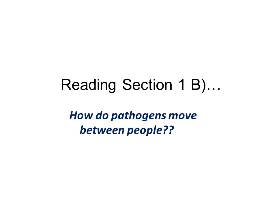 How do pathogens move between people Reading Section 1 B)…