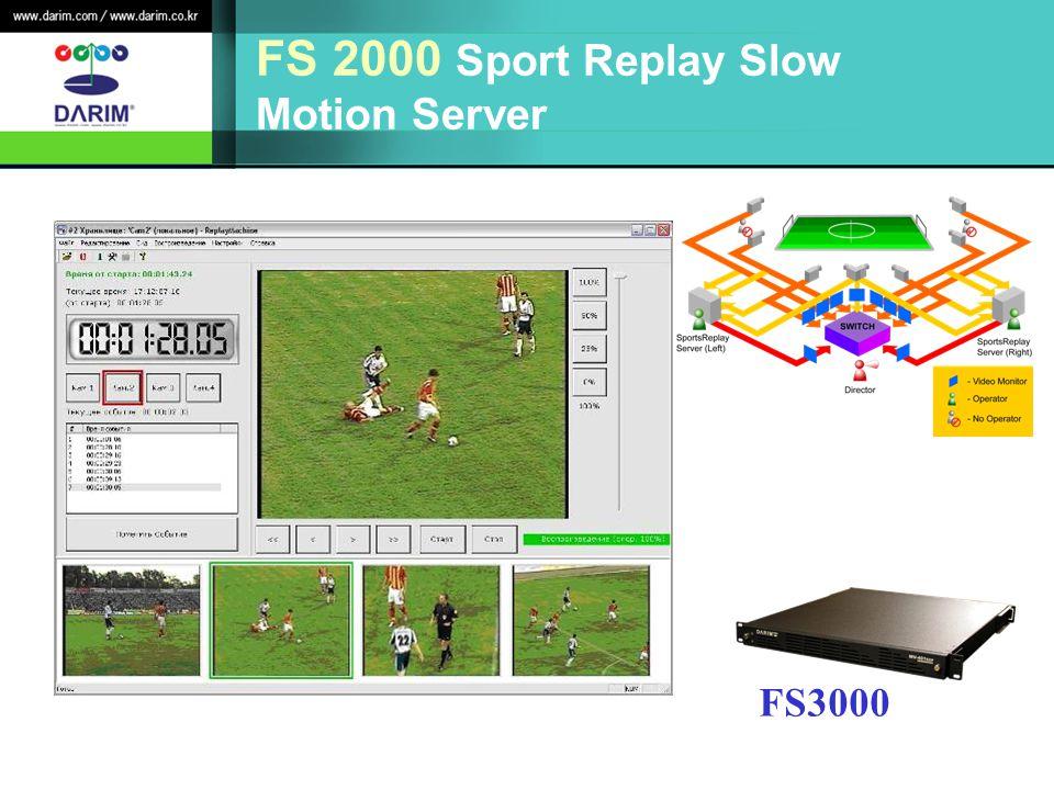 FS 2000 Sport Replay Slow Motion Server FS3000