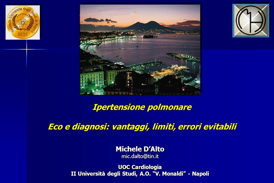 Ipertensione polmonare Eco e diagnosi: vantaggi, limiti, errori evitabili Ipertensione polmonare Eco e diagnosi: vantaggi, limiti, errori evitabili UO