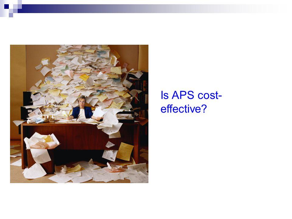 Is APS cost- effective