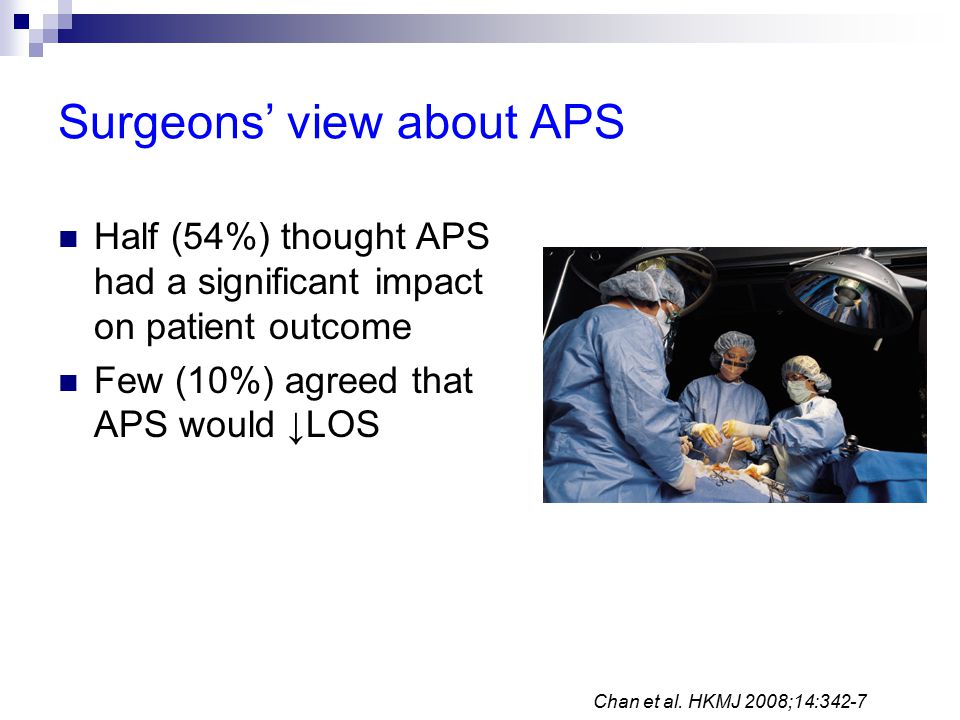 Summary APS is cost-effective in itself but does not reduce overall hospital cost Hospital costs can be reduce by increasing efficiency of perioperative system if APS:  Integration into Fast Track Programs  Engagement of ward staff by education on EBM good pain management practices  Identifying at risk chronic postsurgical pain patients