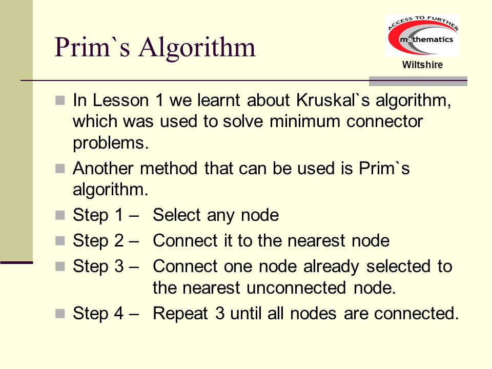 Wiltshire Prim`s Algorithm Consider the example we looked at last lesson.